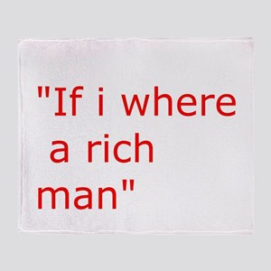 if i where a rich man Throw Blanket