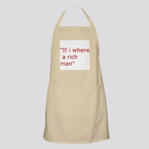if i where a rich man Apron