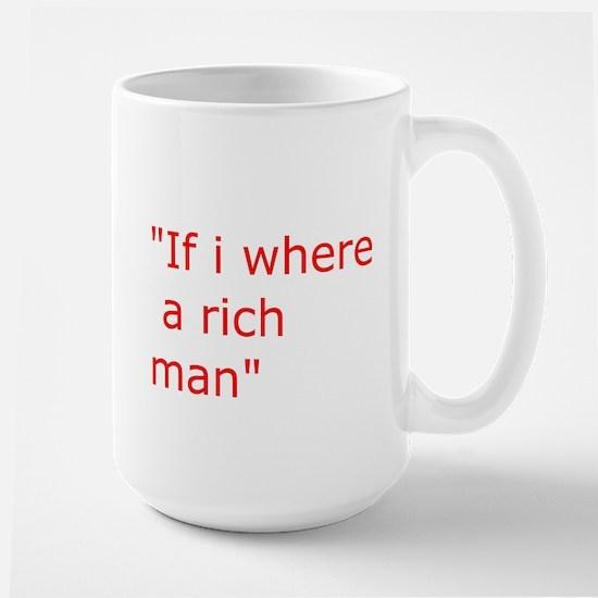 if i where a rich man Mugs