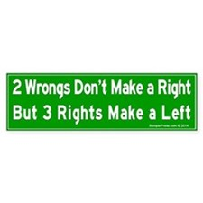 Wrongs And Rights Bumper Sticker