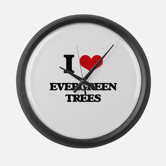 I love Evergreen Trees Large Wall Clock