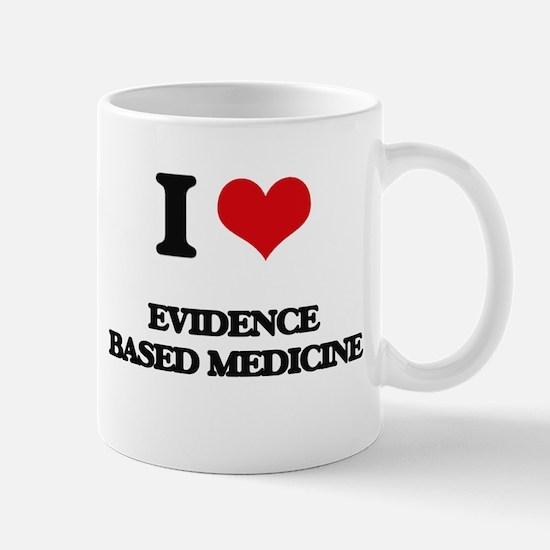I love Evidence Based Medicine Mugs