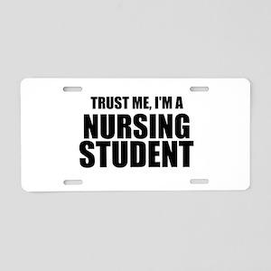 Trust Me, I'm A Nursing Student Aluminum License P