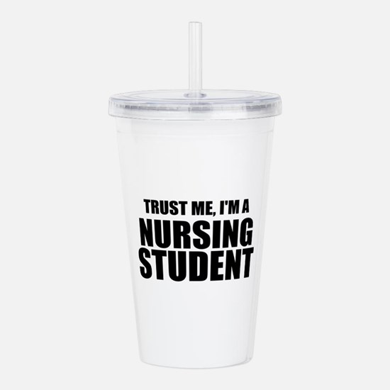 Trust Me, I'm A Nursing Student Acrylic Double-wal