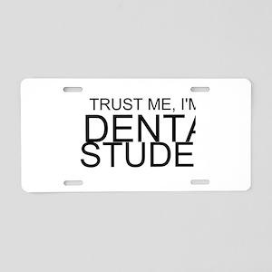 Trust Me, I'm A Dental Student Aluminum License Pl