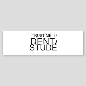 Trust Me, I'm A Dental Student Bumper Sticker
