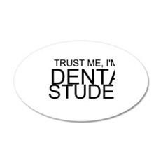 Trust Me, I'm A Dental Student Wall Decal