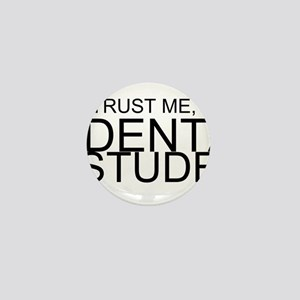 Trust Me, I'm A Dental Student Mini Button