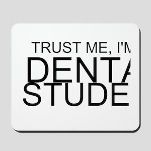 Trust Me, I'm A Dental Student Mousepad