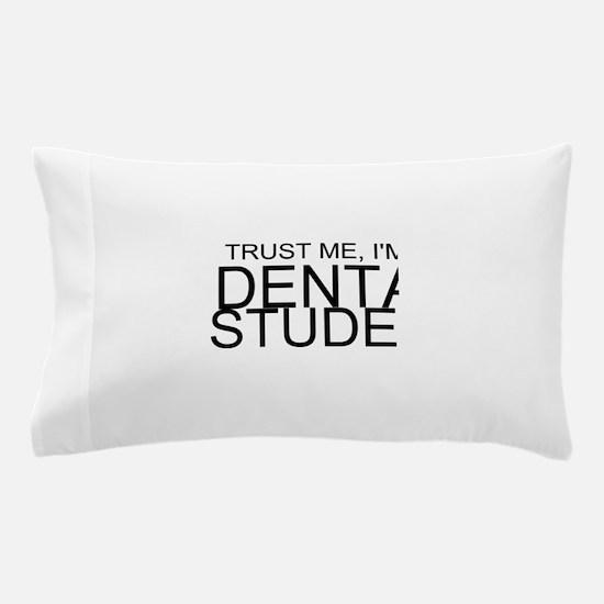 Trust Me, I'm A Dental Student Pillow Case