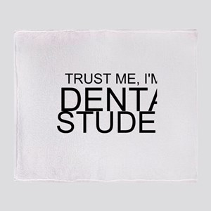 Trust Me, I'm A Dental Student Throw Blanket