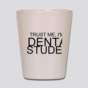 Trust Me, I'm A Dental Student Shot Glass