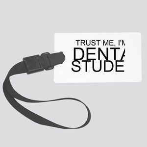 Trust Me, I'm A Dental Student Luggage Tag