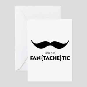 You Are Fantachetic Greeting Cards