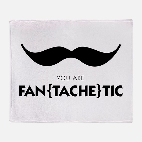 You Are Fantachetic Throw Blanket