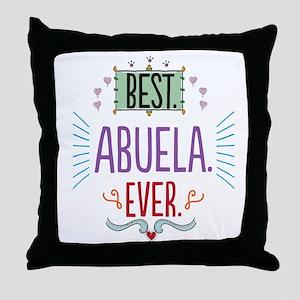 Best Abuela Ever Throw Pillow
