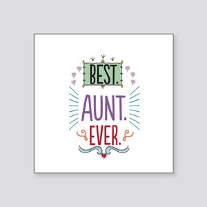 "Best Aunt Ever Square Sticker 3"" x 3"""