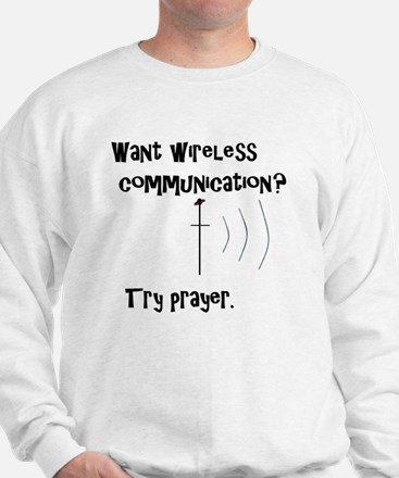 Cute Prayer the worlds greatest wireless connection Sweatshirt