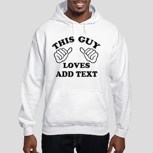 Custom This Guy Loves Hooded Sweatshirt