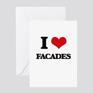 I Love Facades Greeting Cards