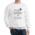 University of Life Sweatshirt