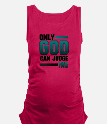 Only God Can Judge Me Maternity Tank Top