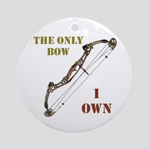 The Only Bow I Own Ornament (round)