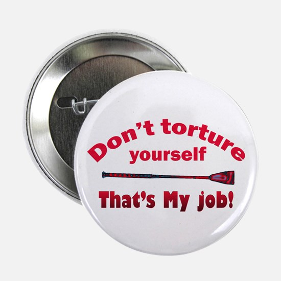 Don't torture youself Button