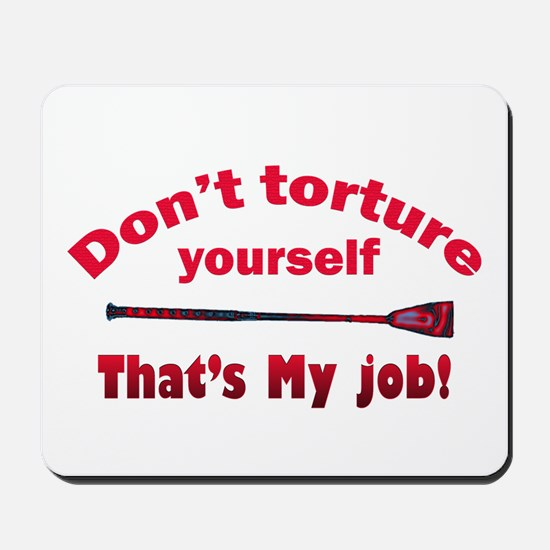 Don't torture youself Mousepad