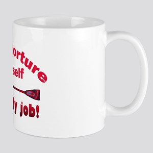 Don't torture youself Mug