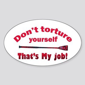 Don't torture youself Oval Sticker