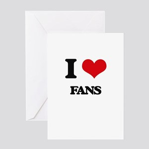 I Love Fans Greeting Cards