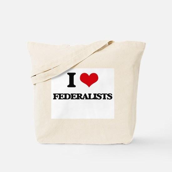 I Love Federalists Tote Bag
