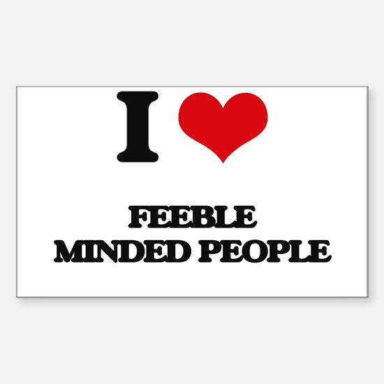 I Love Feeble Minded People Decal