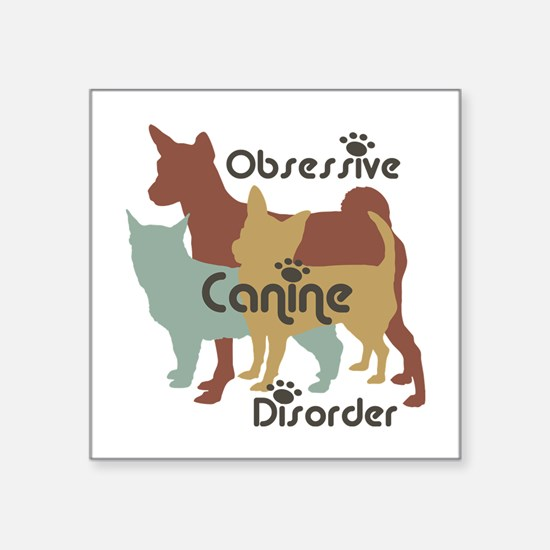 Obsessive Canine Disorder 111 Sticker