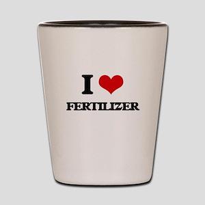 I Love Fertilizer Shot Glass