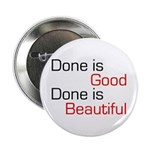 Done is Good Button
