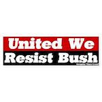 United We Resist Bush Bumper Sticker