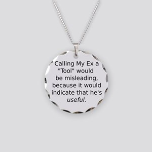 Ex Husband is a Tool Necklace