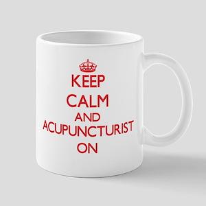Keep Calm and Acupuncturist ON Mugs