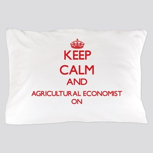Keep Calm and Agricultural Economist O Pillow Case
