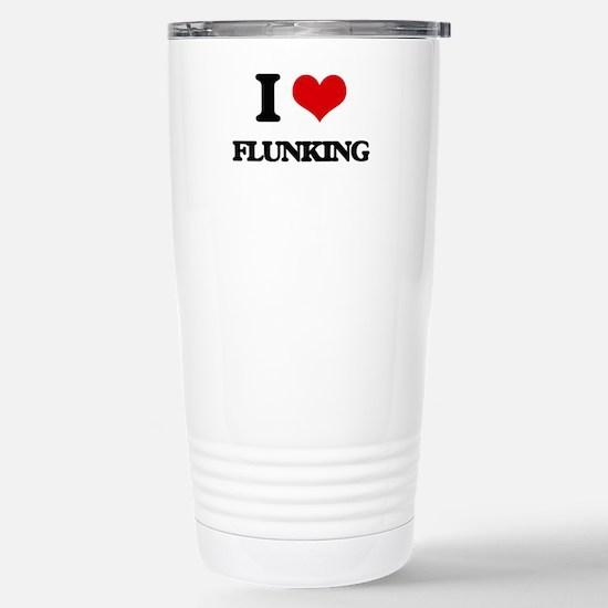 I Love Flunking Stainless Steel Travel Mug