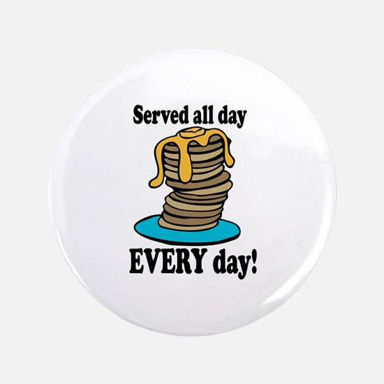 """Served All Day 3.5"""" Button"""