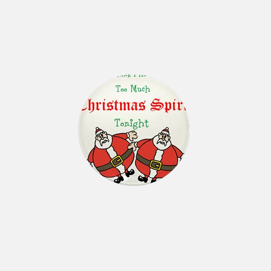 I have had too much Christmas Spirit tonight Mini