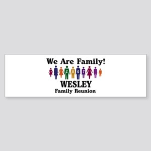 WESLEY reunion (we are family Bumper Sticker