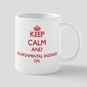 Keep Calm and Environmental Engineer ON Mugs