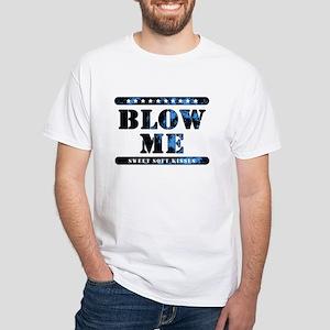 BLOW ME sweet soft kisses T-Shirt