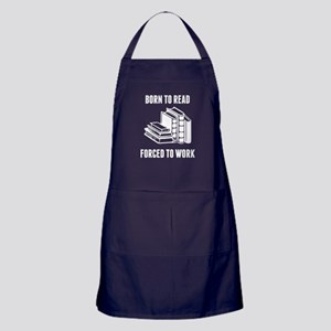 Born To Read Forced To Work Apron (dark)