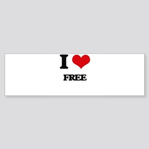 I Love Free Bumper Sticker