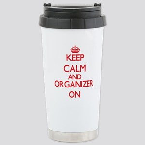 Keep Calm and Organizer Stainless Steel Travel Mug